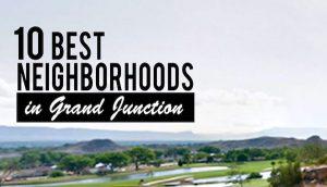 Top 10 neighborhoods in Grand Junction