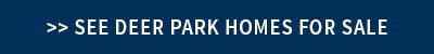 Deer Park Homes for Sale