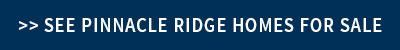 Pinnacle Ridge Homes for Sale
