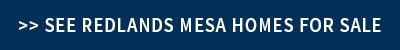 Redlands Mesa Homes for Sale